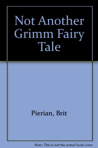 Not Another Grimm Fairy Tale: Brit Pierian