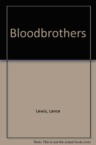 Bloodbrothers: Lewis, Lance