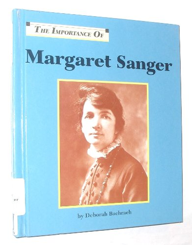 The Importance of Margaret Sanger (1560060328) by Deborah Bachrach