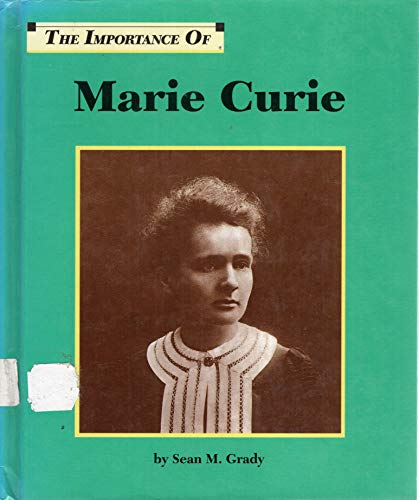 The Importance of Marie Curie: Sean M. Grady