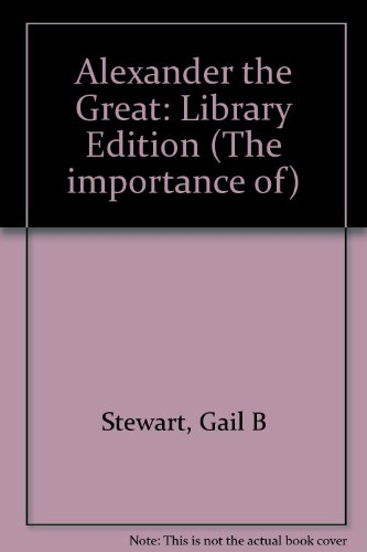 9781560060475: Alexander the Great: Library Edition (The importance of)