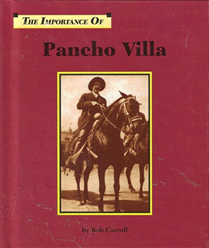Pancho Villa (Importance of) (1560060697) by Carroll, Bob