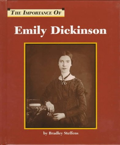 The Importance of Emily Dickinson: Steffens, Bradley