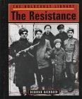 The Holocaust Library - The Resistance: Bachrach, Deborah