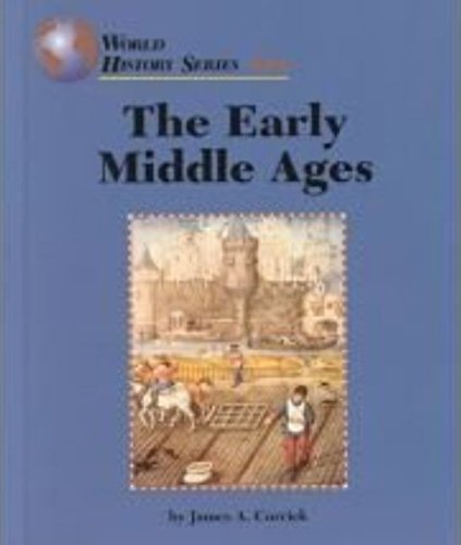 The Early Middle Ages (World History Series): Corrick, James A.