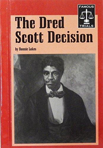 The Dred Scott Decision (Famous Trials): Lukes, Bonnie