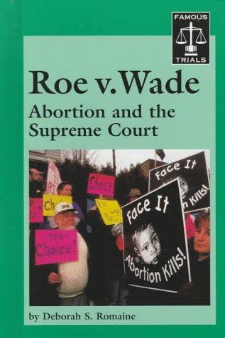 9781560062745: Famous Trials - Roe v. Wade