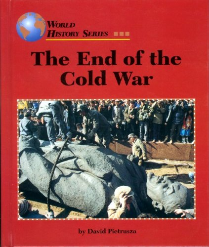 The End of the Cold War (World History Series): Pietrusza, David