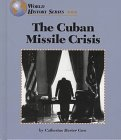The Cuban Missile Crisis (World History Series): Gow, Catherine