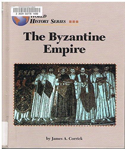 The Byzantine Empire (World History Series): Corrick, James A.