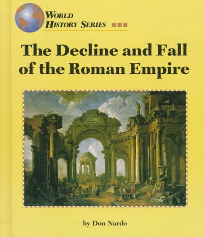 The Decline and Fall of the Roman: Don Nardo