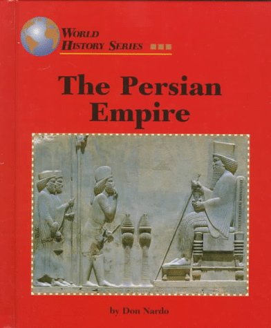 The Persian Empire (World History Series)