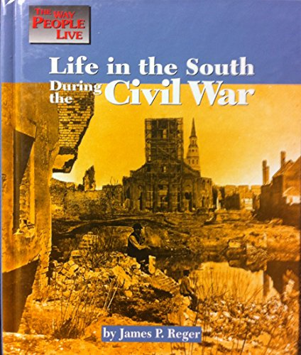 9781560063339: Life in the South During the Civil War (Way People Live)