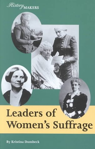 Leaders of Women's Suffrage - Dumbeck, Kristina