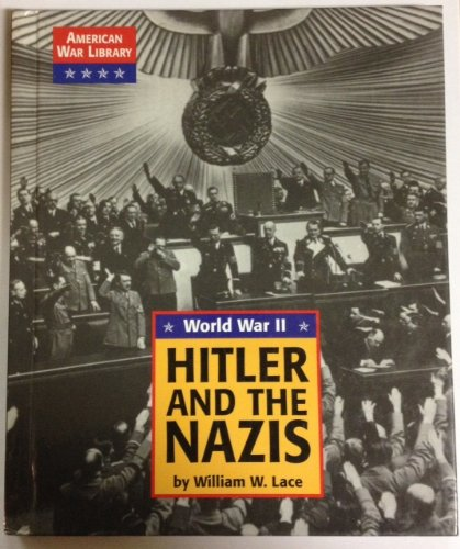 Hitler and the Nazis (American War Library): Lace, William W.