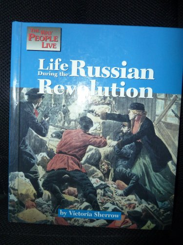 Life During The Russian Revolution: Lucent Books, Victoria