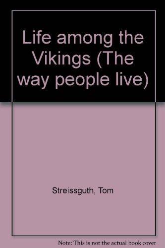 9781560063926: Life Among the Vikings (Way People Live)