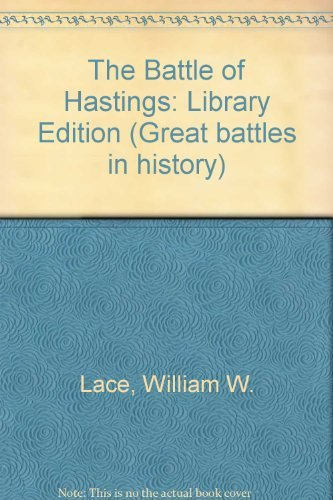 The Battle of Hastings (Battles of the Middle Ages): Lace, William W.