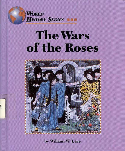 9781560064190: The Wars of the Roses (World History)
