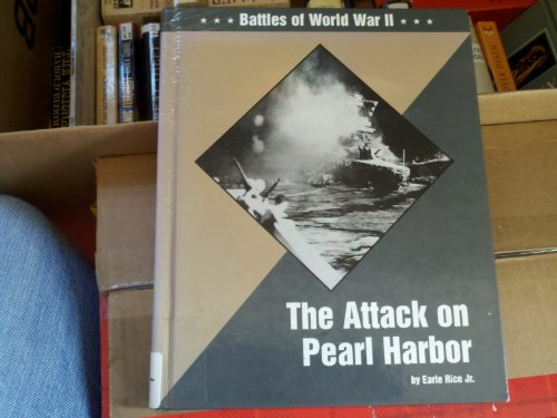 The Attack on Pearl Harbor: Rice, Earle;Lucent Books