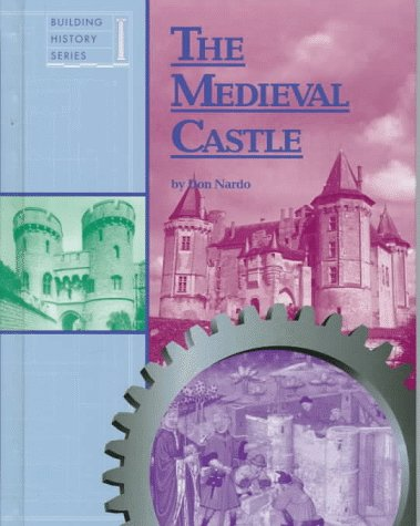 9781560064305: The Medieval Castle (Building History Series)