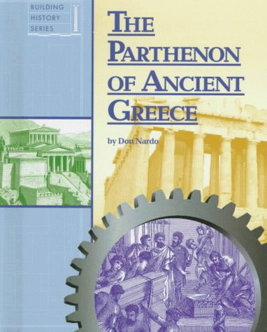 9781560064312: The Parthenon of Ancient Greece (Building History)