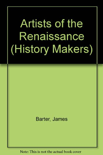 Artists of the Renaissance (History Makers)