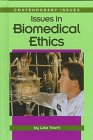 Issues in Biomedical Ethics (Contemporary Issues (Greenhaven)): Yount, Lisa