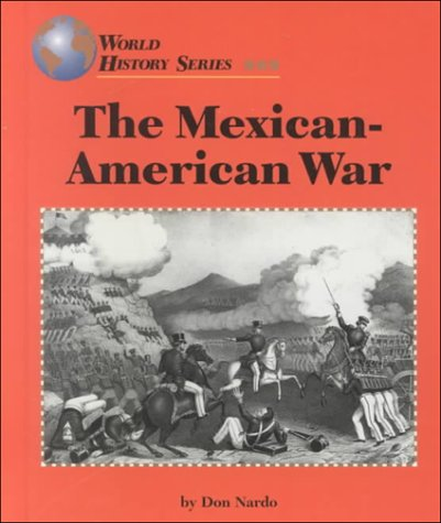 9781560064954: The Mexican-American War (World History)