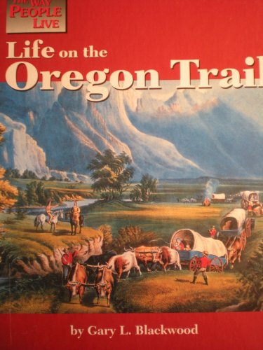 9781560065401: Life on the Oregon Trail (Way People Live)