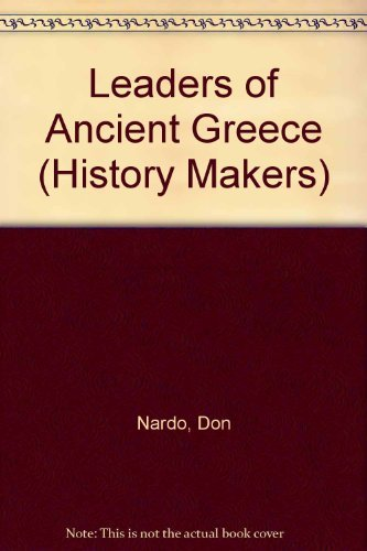 9781560065432: Leaders of Ancient Greece (History Makers Series)