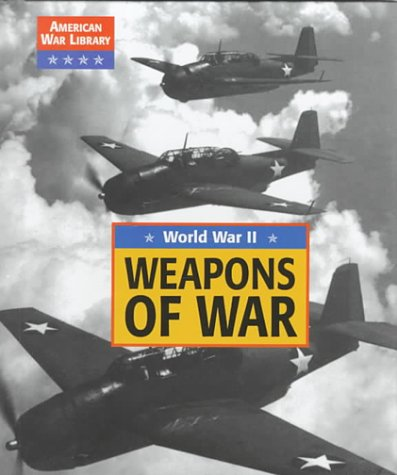 9781560065845: American War Library - Weapons of War: World War II