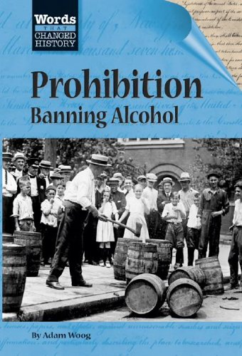 9781560065951: Words That Changed History - Prohibition: Banning Alcohol