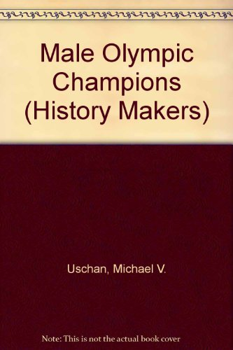 9781560066149: Male Olympic Champions (History Makers)