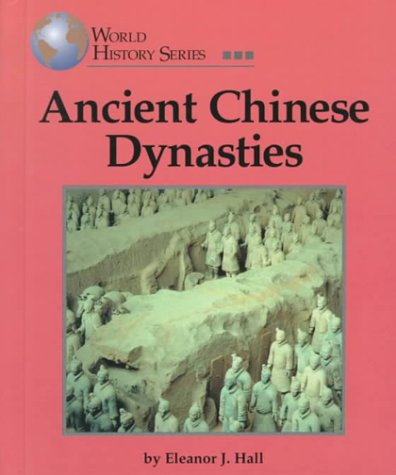 9781560066248: Ancient Chinese Dynasties (World History)