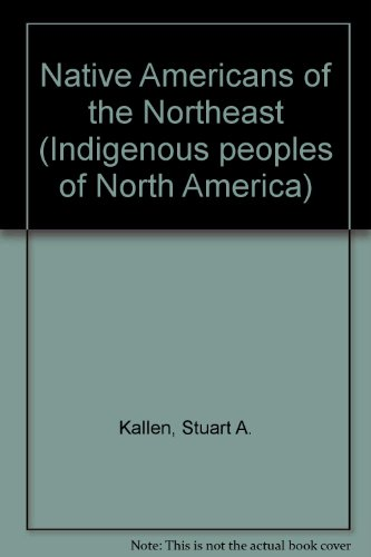 Indigenous People of N Amer: Native Americans: Kallen, Stuart A.