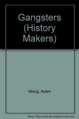 History Makers - Gangsters: Adam Woog
