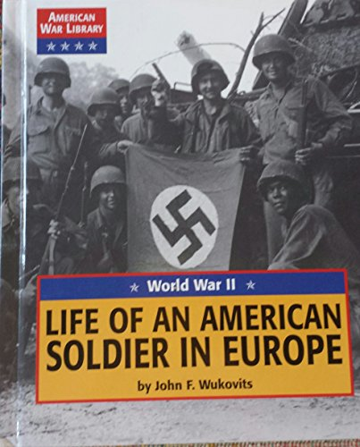 9781560066668: Life of an American Soldier in Europe: World War II (American War Library)