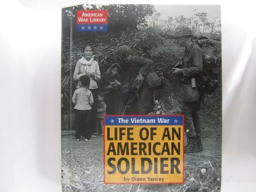 9781560066767: American War Library - Life of an American Soldier in Vietnam