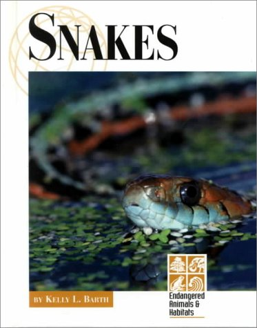 9781560066965: Snakes (Endangered Animals and Habitats Series)