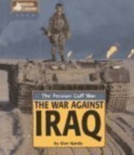 9781560067153: American War Library - The Persian Gulf War: The War Against Iraq