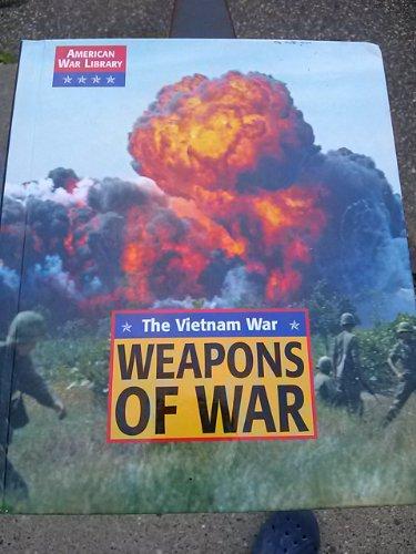9781560067191: Weapons of War: The Vietnam War (American War Library)