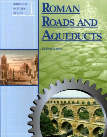 9781560067214: Building History - Roman Roads and Aqueducts (Building History)