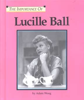 9781560067467: The Importance Of Series - Lucille Ball