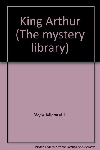 King Arthur (Mystery Library): Michael J. Wyly