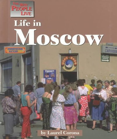 9781560067955: Life in Moscow (Way People Live)