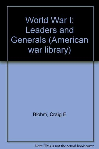 9781560068396: American War Library - World War I: Leaders and Generals
