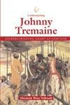 9781560068495: Understanding Johnny Tremain (Understanding Great Literature)