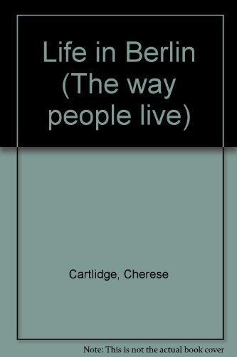 9781560068709: Life in Berlin (The way people live)