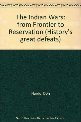 History's Great Defeats - The Indian Wars: Nardo, Don